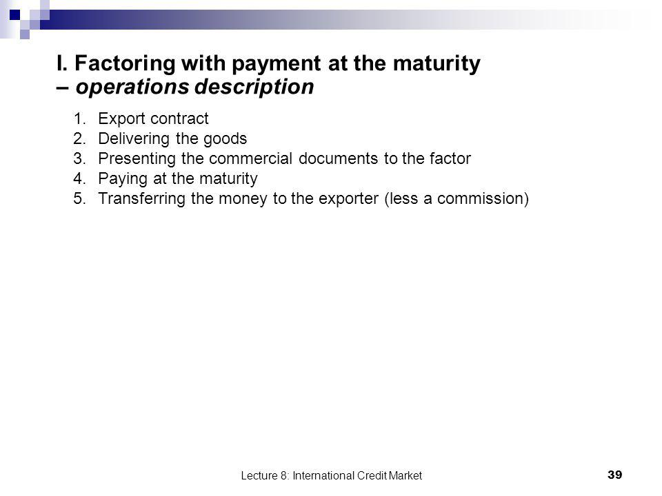 I. Factoring with payment at the maturity – operations description