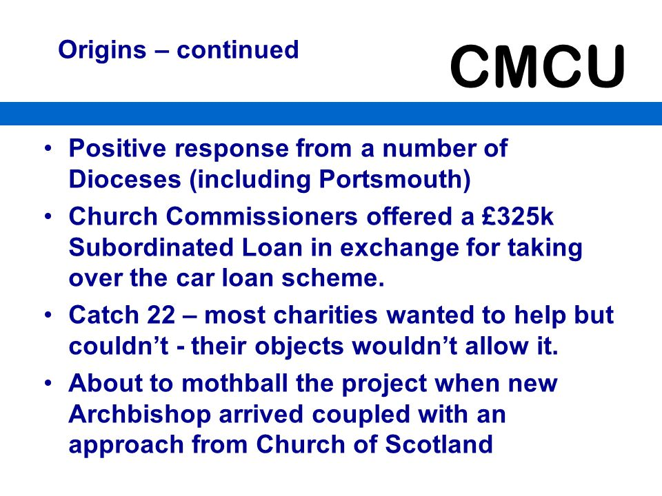 Origins – continued Positive response from a number of Dioceses (including Portsmouth)