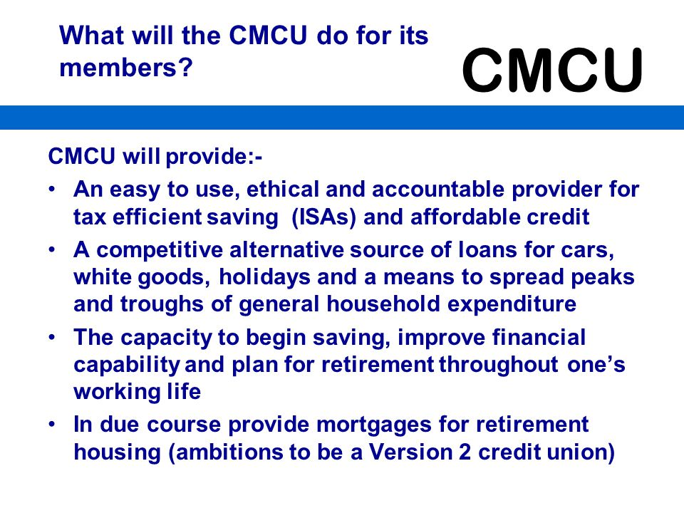 What will the CMCU do for its members