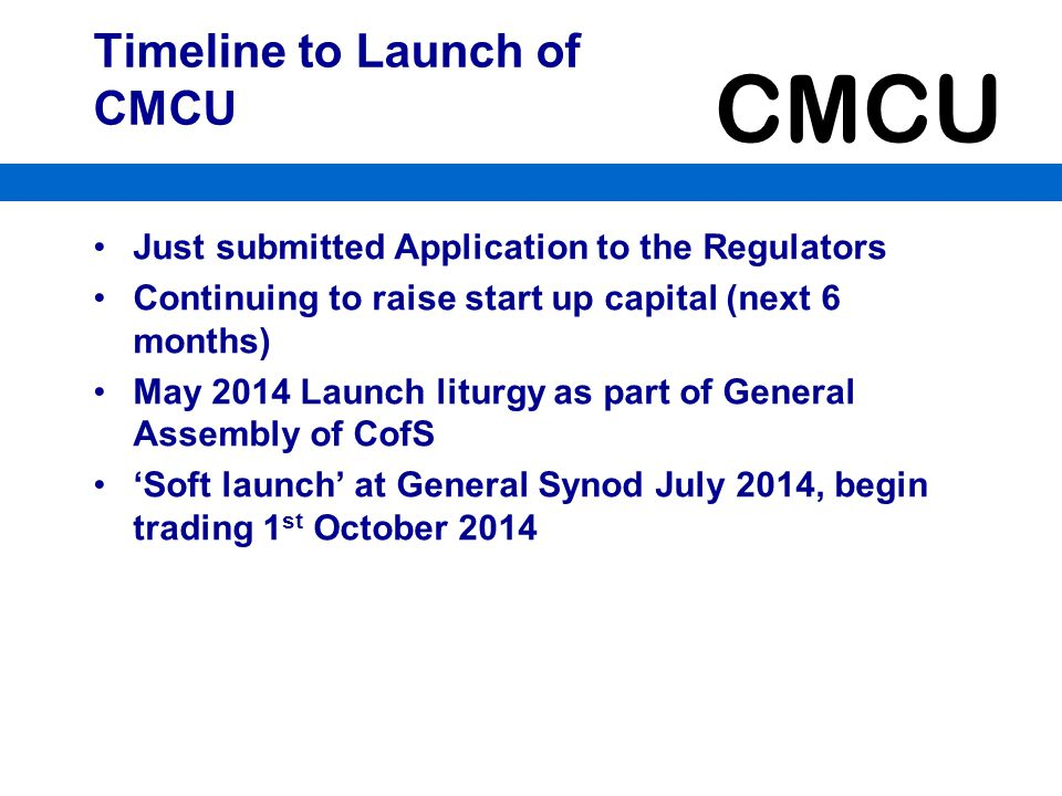 Timeline to Launch of CMCU