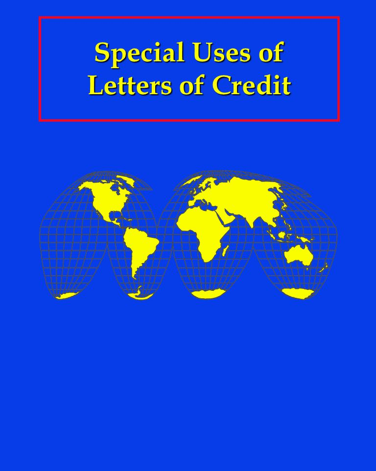 Special Uses of Letters of Credit