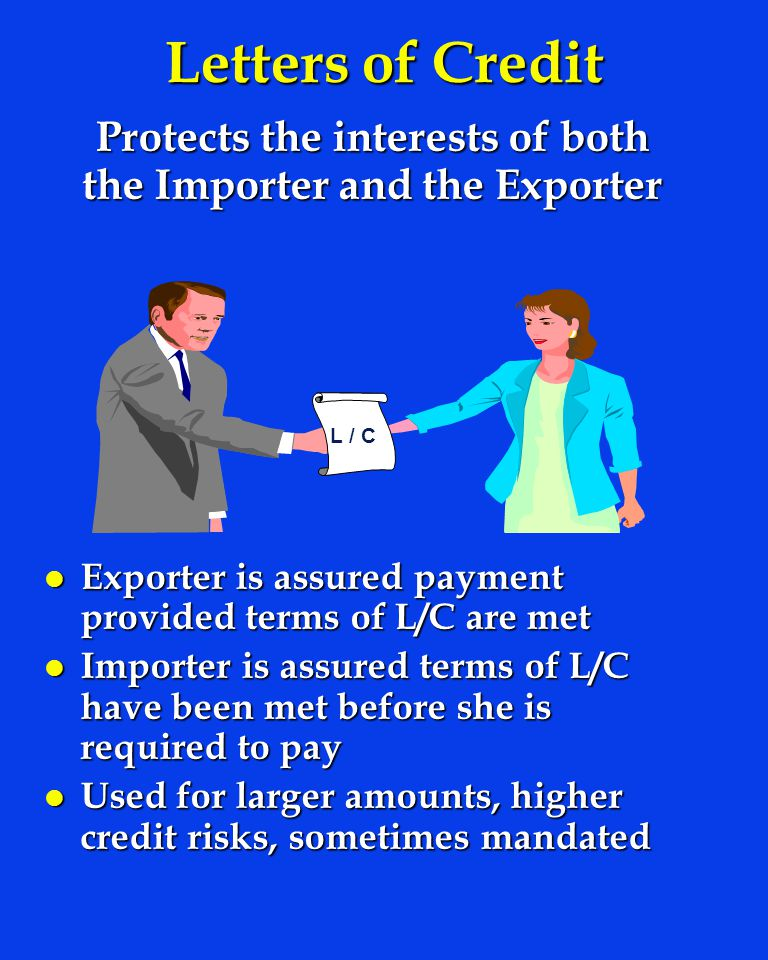 Protects the interests of both the Importer and the Exporter