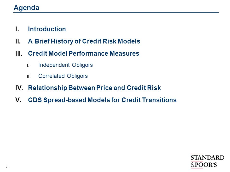 Agenda Introduction A Brief History of Credit Risk Models