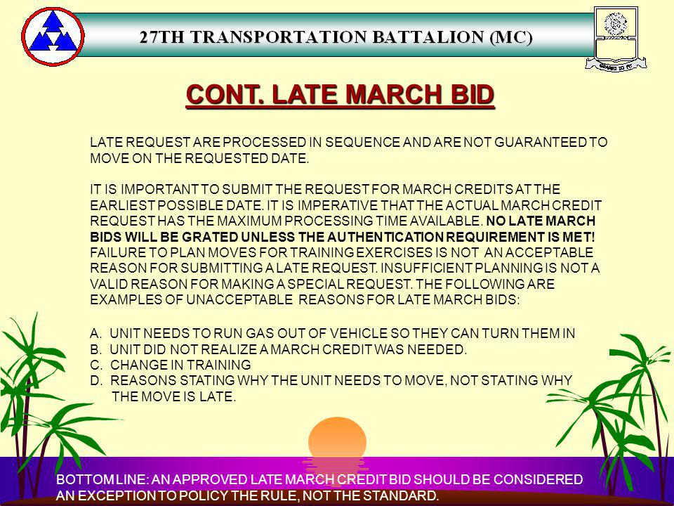 CONT. LATE MARCH BID LATE REQUEST ARE PROCESSED IN SEQUENCE AND ARE NOT GUARANTEED TO. MOVE ON THE REQUESTED DATE.