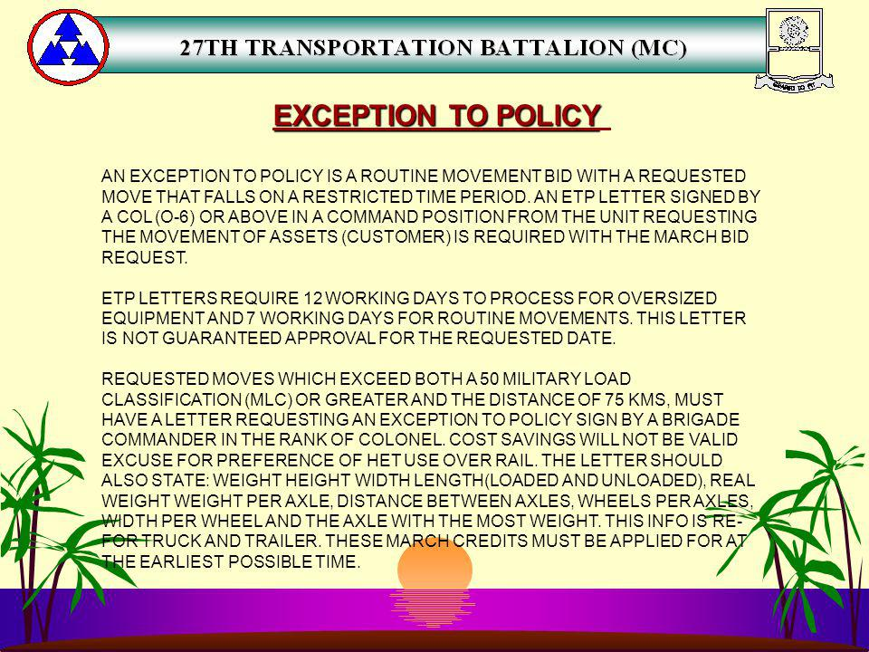 EXCEPTION TO POLICY AN EXCEPTION TO POLICY IS A ROUTINE MOVEMENT BID WITH A REQUESTED.