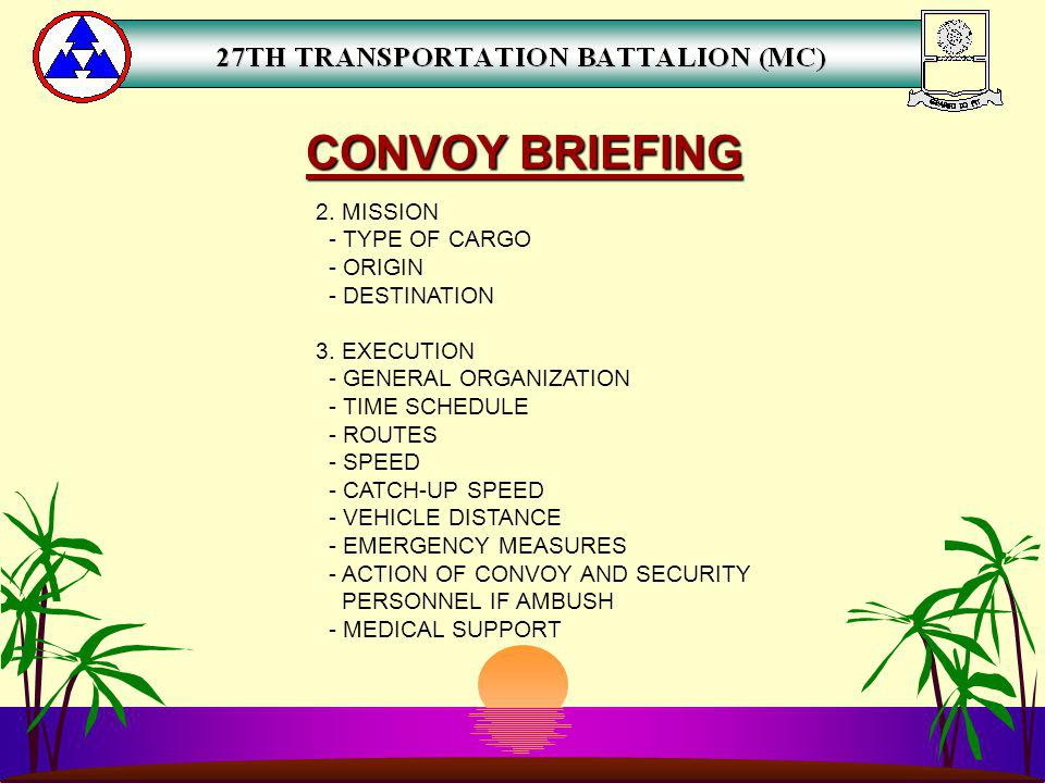 CONVOY BRIEFING 2. MISSION - TYPE OF CARGO - ORIGIN - DESTINATION