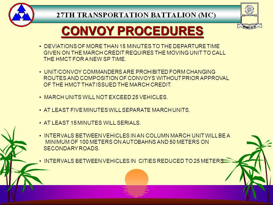 CONVOY PROCEDURES DEVIATIONS OF MORE THAN 15 MINUTES TO THE DEPARTURE TIME. GIVEN ON THE MARCH CREDIT REQUIRES THE MOVING UNIT TO CALL.