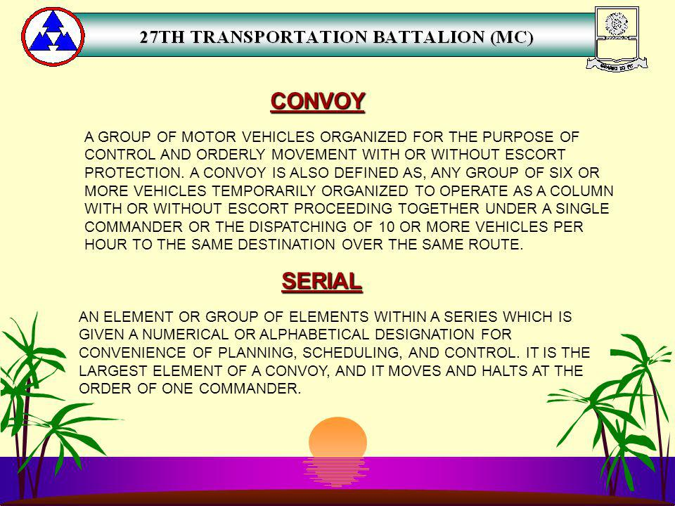 CONVOY SERIAL A GROUP OF MOTOR VEHICLES ORGANIZED FOR THE PURPOSE OF