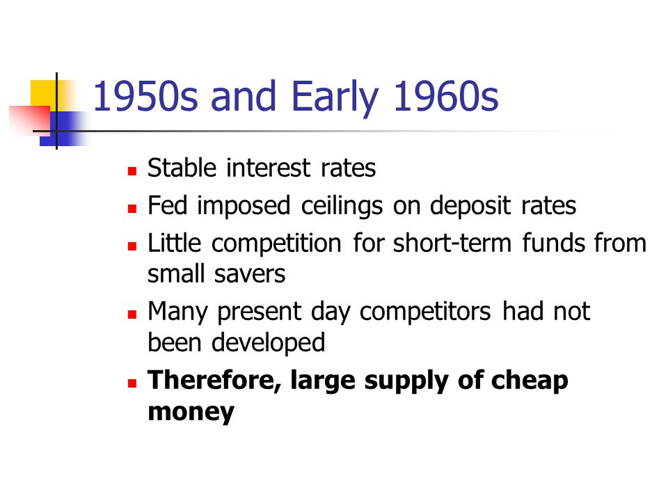 1950s and Early 1960s Stable interest rates