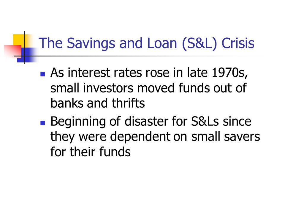 The Savings and Loan (S&L) Crisis