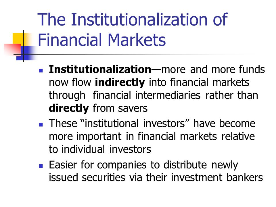 The Institutionalization of Financial Markets