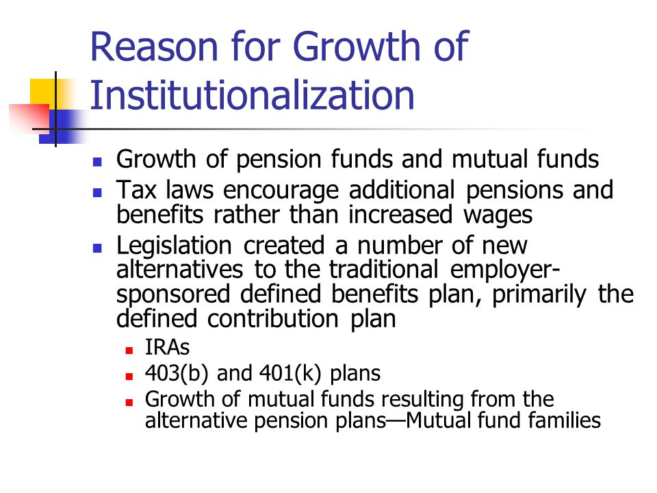 Reason for Growth of Institutionalization