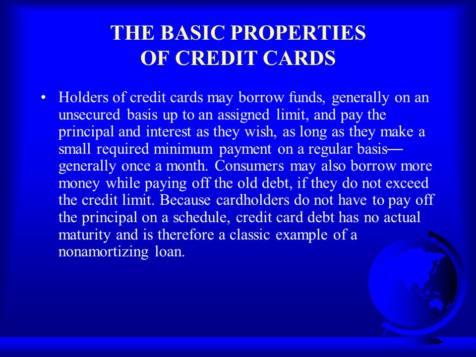 THE BASIC PROPERTIES OF CREDIT CARDS