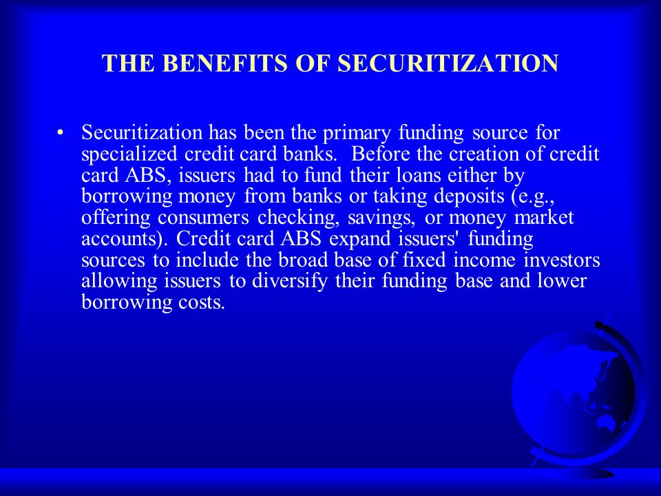 THE BENEFITS OF SECURITIZATION