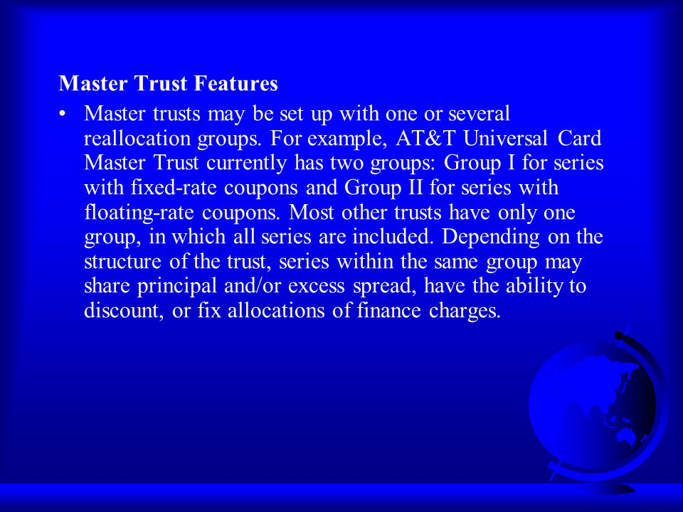 Master Trust Features
