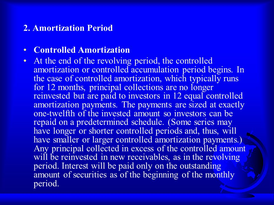 2. Amortization Period Controlled Amortization.
