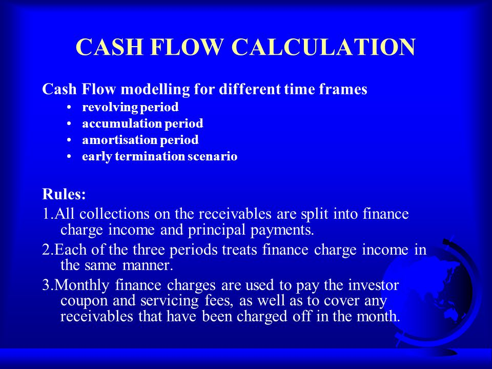 CASH FLOW CALCULATION Cash Flow modelling for different time frames