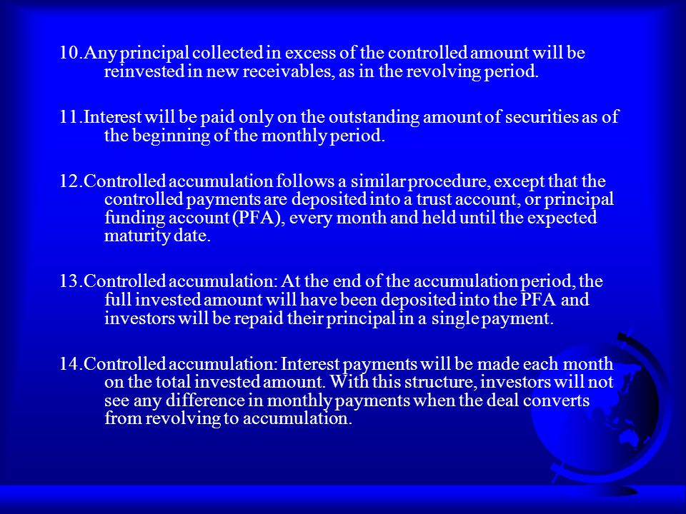 10.Any principal collected in excess of the controlled amount will be reinvested in new receivables, as in the revolving period.