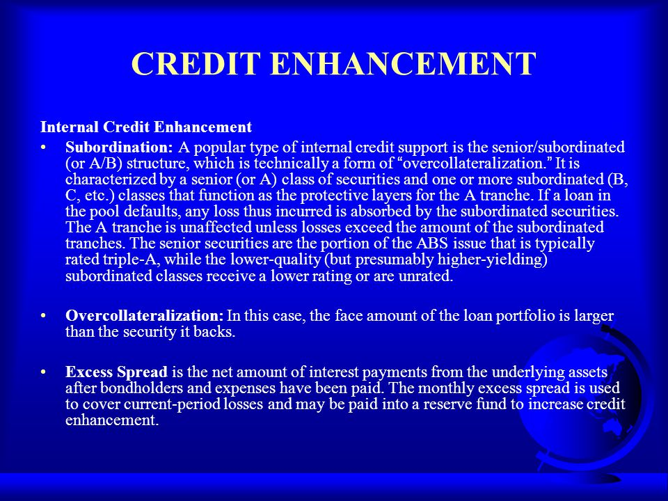 CREDIT ENHANCEMENT Internal Credit Enhancement