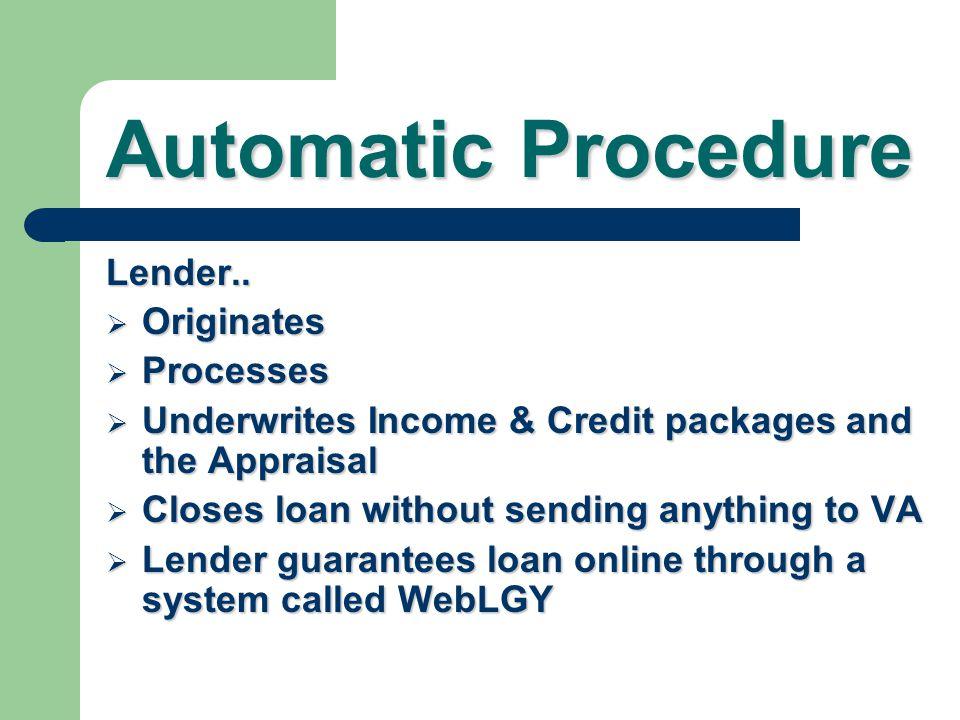 Automatic Procedure Lender.. Originates Processes
