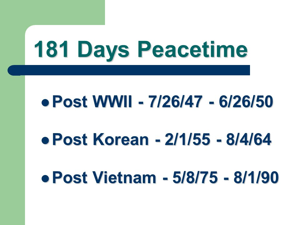 181 Days Peacetime Post WWII - 7/26/47 - 6/26/50