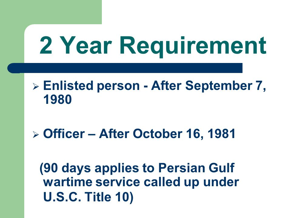 2 Year Requirement Enlisted person - After September 7, 1980