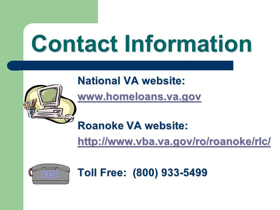 Contact Information National VA website: www.homeloans.va.gov. Roanoke VA website: http://www.vba.va.gov/ro/roanoke/rlc/