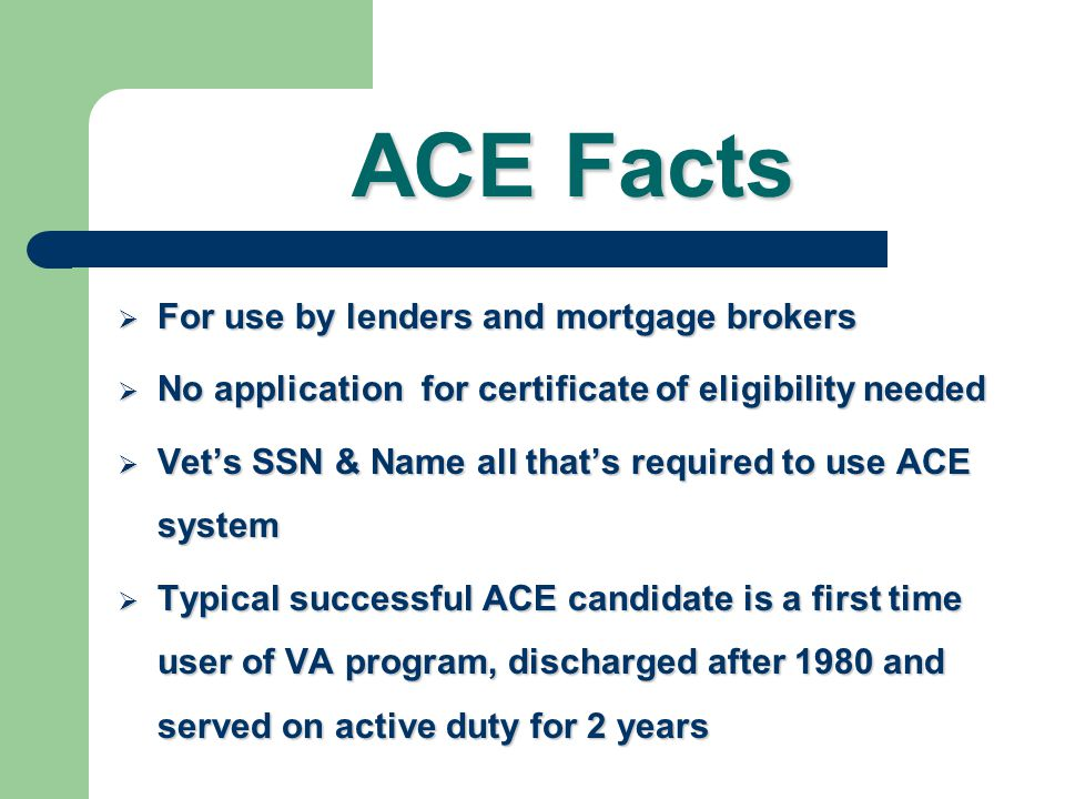 ACE Facts For use by lenders and mortgage brokers