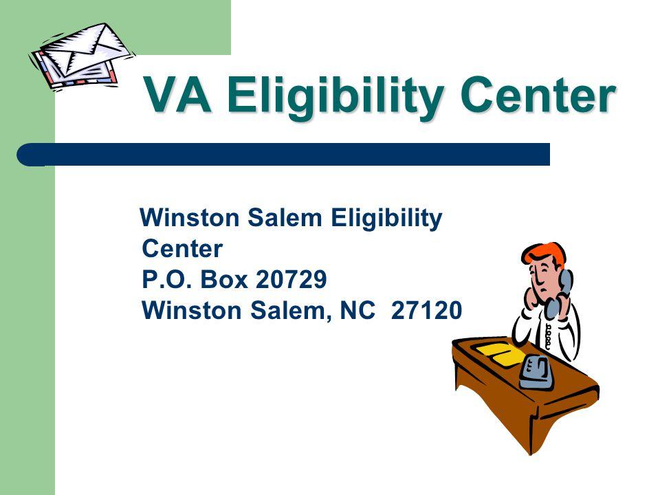 VA Eligibility Center Winston Salem Eligibility Center P.O. Box 20729 Winston Salem, NC 27120.