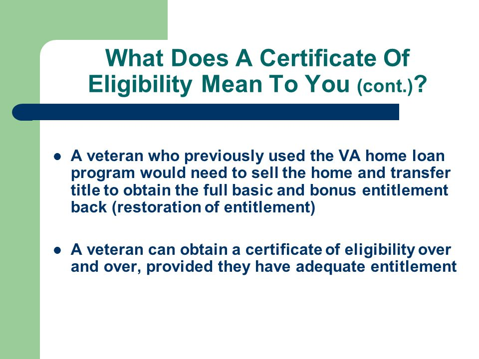 What Does A Certificate Of Eligibility Mean To You (cont.)
