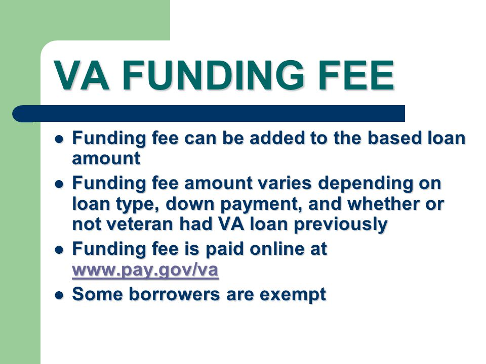 VA FUNDING FEE Funding fee can be added to the based loan amount