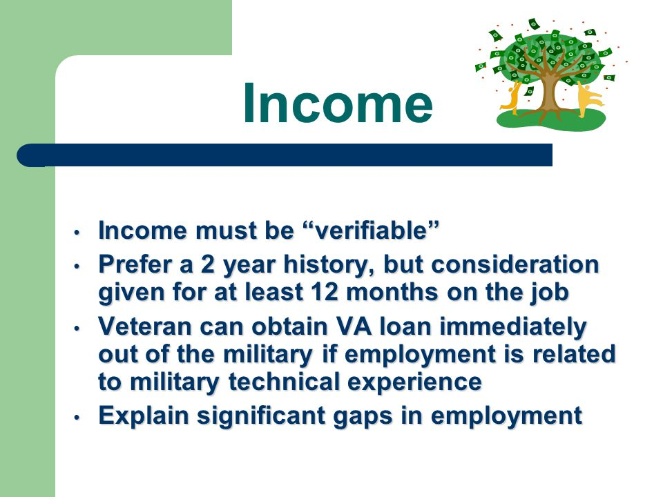 Income Income must be verifiable