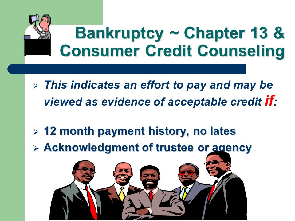 Bankruptcy ~ Chapter 13 & Consumer Credit Counseling