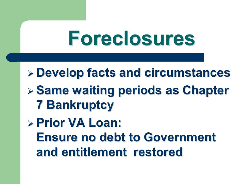 Foreclosures Develop facts and circumstances
