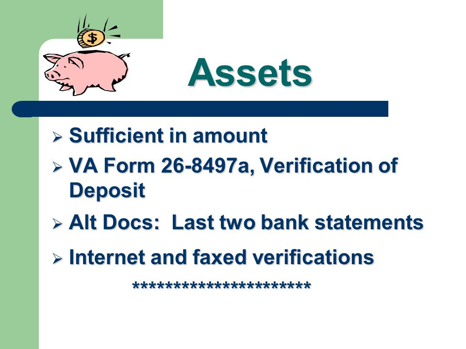 Assets Sufficient in amount VA Form 26-8497a, Verification of Deposit