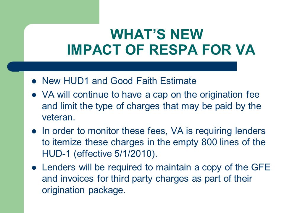 WHAT'S NEW IMPACT OF RESPA FOR VA
