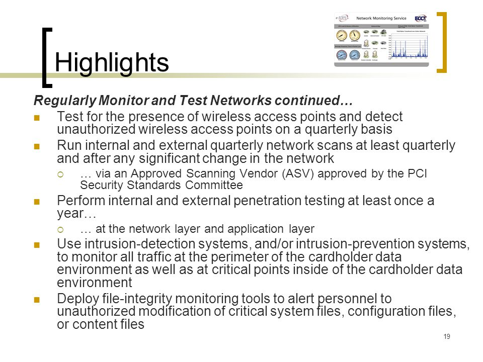 Highlights Regularly Monitor and Test Networks continued…
