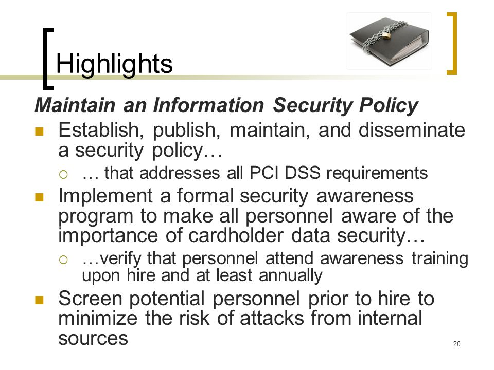 Highlights Maintain an Information Security Policy