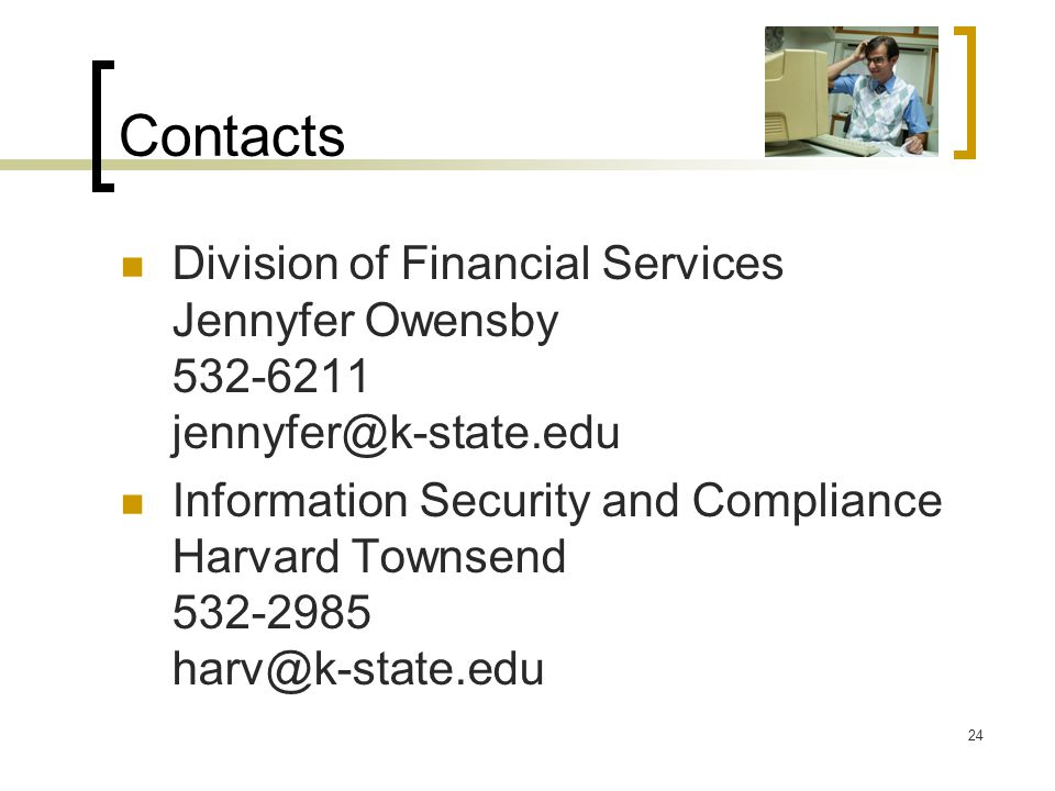 Contacts Division of Financial Services Jennyfer Owensby 532-6211 jennyfer@k-state.edu.