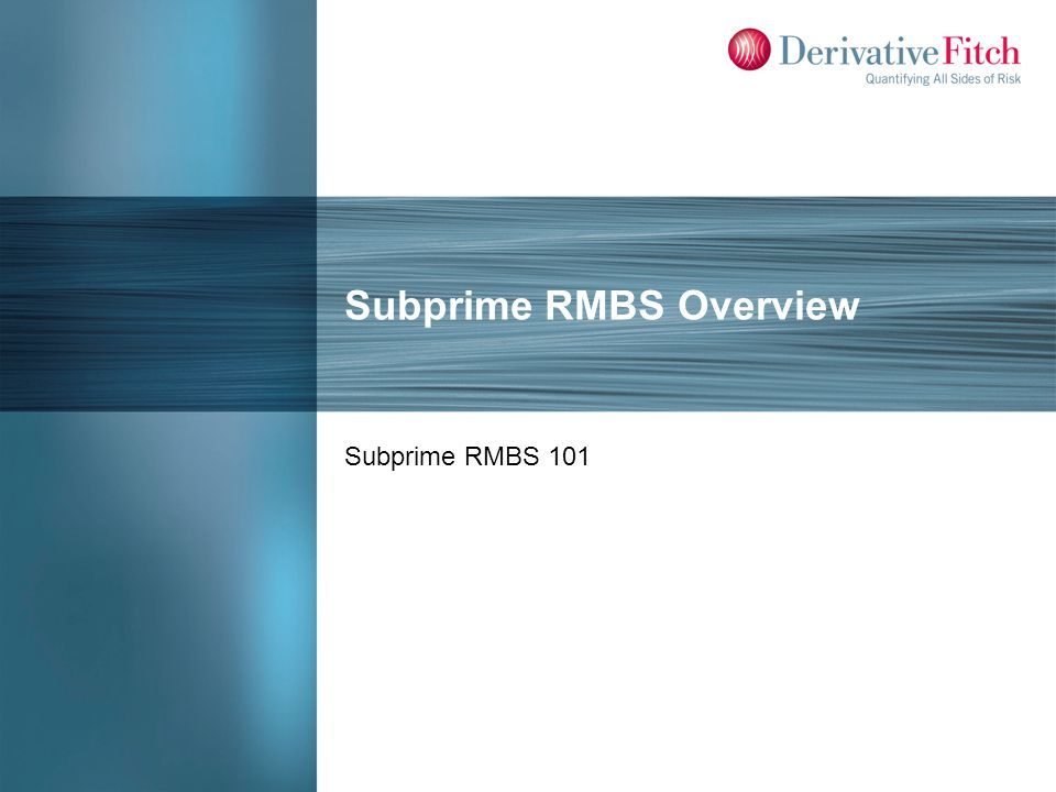 Subprime RMBS 101 Typical Subprime Borrower and Loan Characteristics