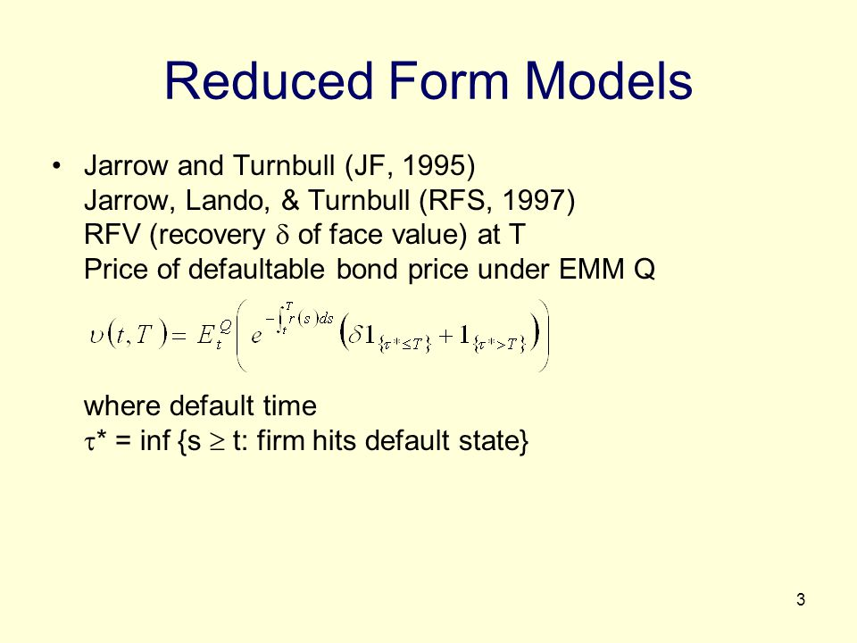 Reduced Form Models Jarrow and Turnbull (JF, 1995)