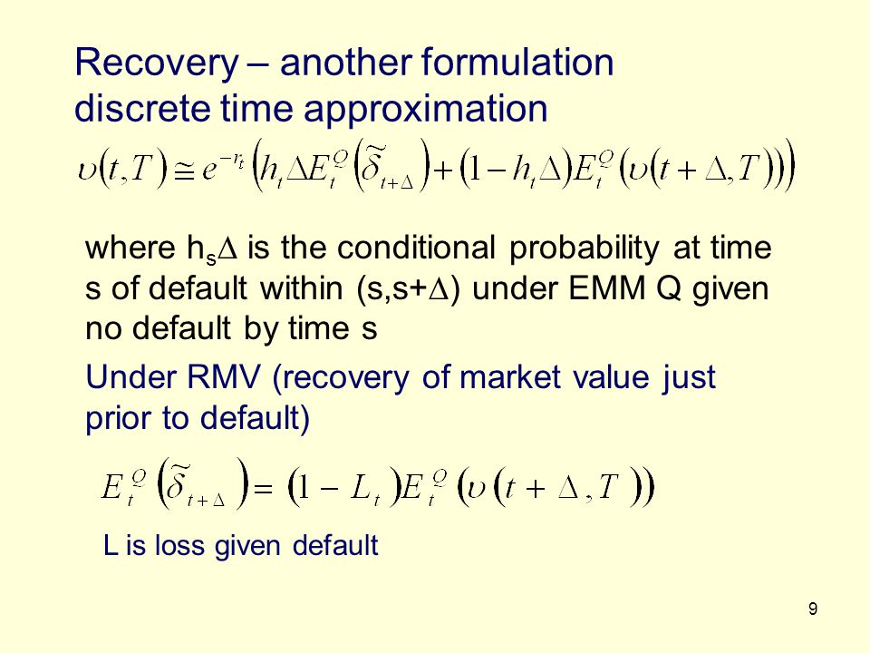 Recovery – another formulation discrete time approximation