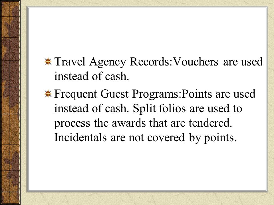 Travel Agency Records:Vouchers are used instead of cash.