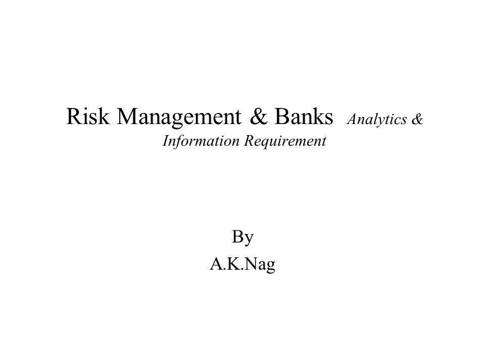 Risk Management & Banks Analytics & Information Requirement