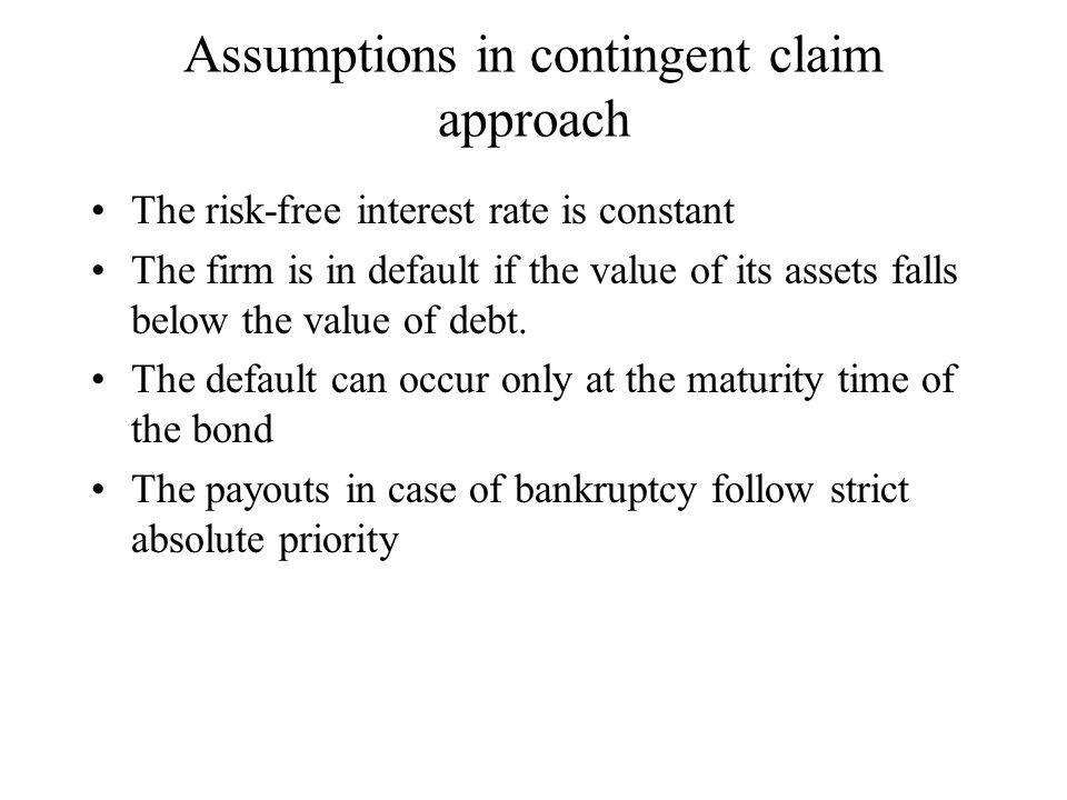 Assumptions in contingent claim approach