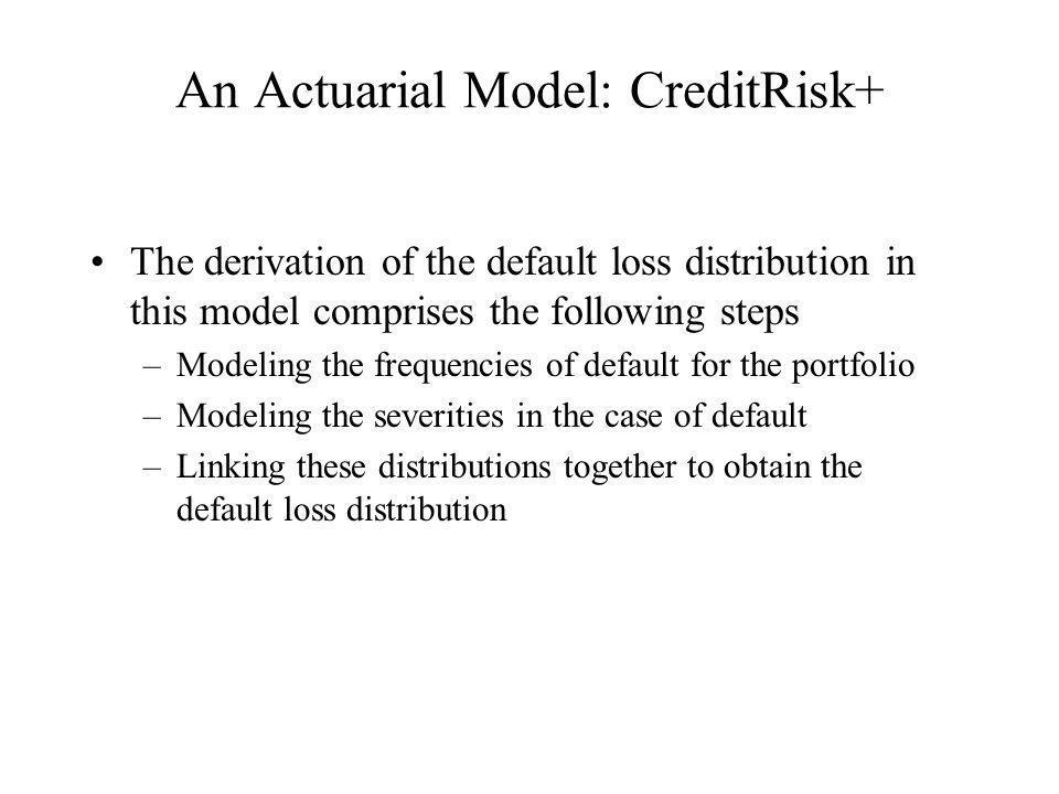 An Actuarial Model: CreditRisk+