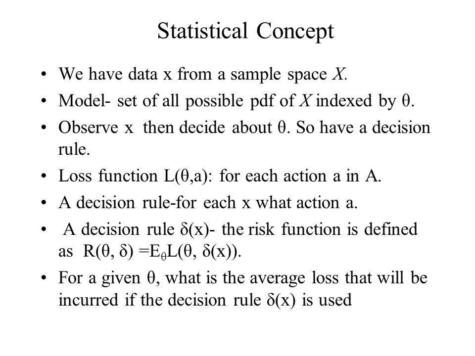 Statistical Concept We have data x from a sample space Χ.