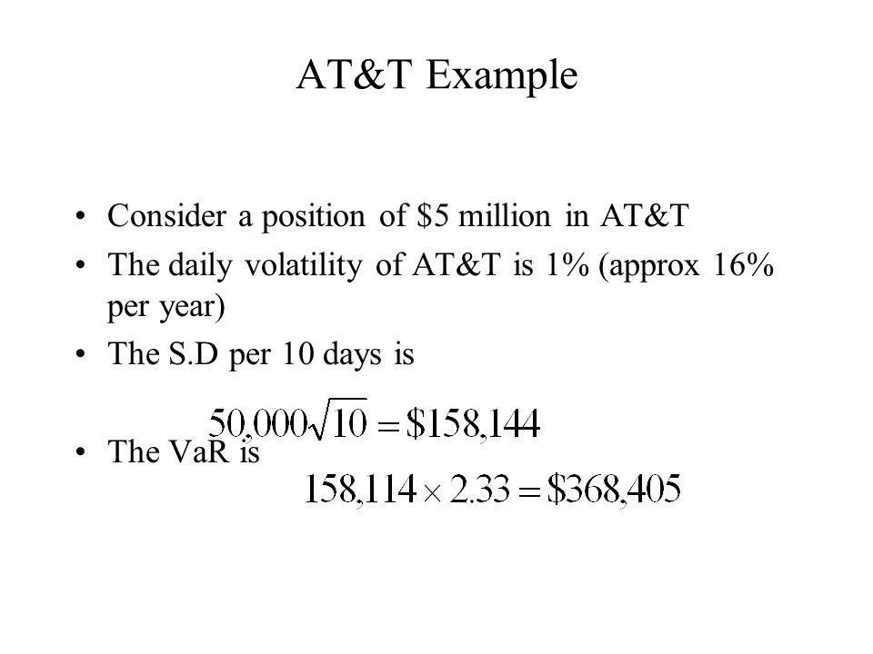AT&T Example Consider a position of $5 million in AT&T