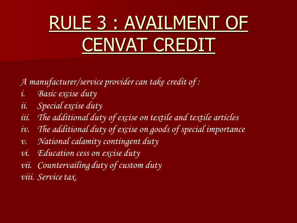 RULE 3 : AVAILMENT OF CENVAT CREDIT