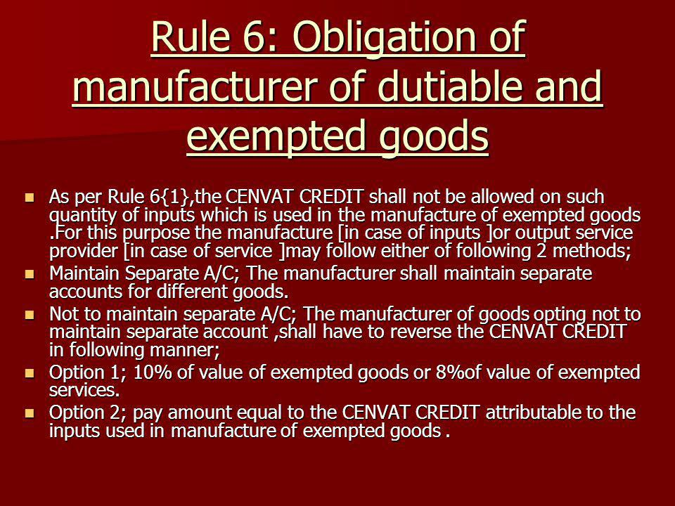 Rule 6: Obligation of manufacturer of dutiable and exempted goods